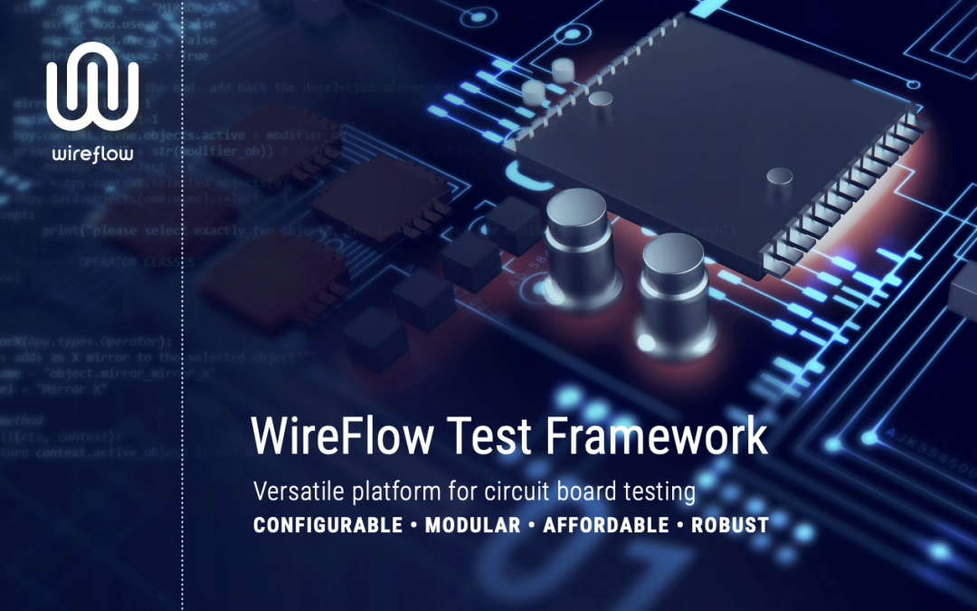 WireFlow Test Framework – PCB-test solution for ICT and FCT-test.